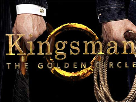 Movie Review: Kingsmen: The Golden Circle