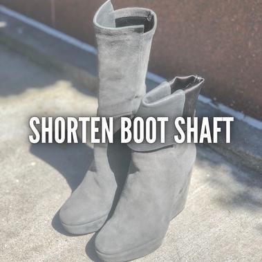 SHORTEN BOOT SHAFT