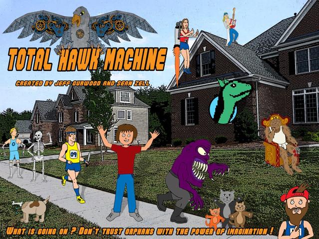 Total Hawk Machine Neighborhood TV concept