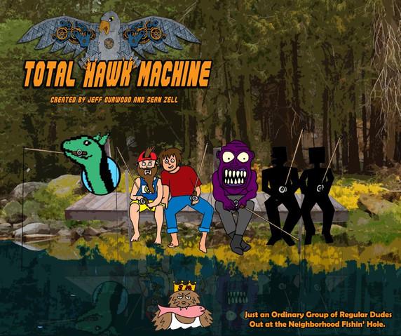 Total Hawk Machine Fishin TV Concept
