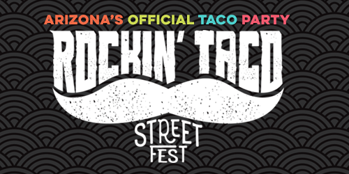 Rockin' Taco Street Fest 2019 | Arizona's Official Taco Party