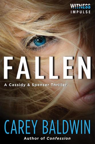 Fallen by Carey Baldwin Cassidy & Spenser Thrillers #2