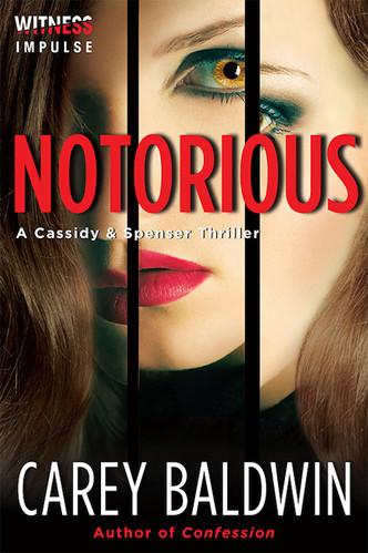 Notorious by Carey Baldwin Cassidy & Spenser Thrillers #3