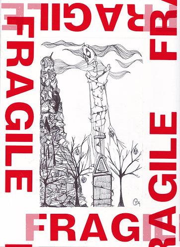 IRRESPONSIBILITY - FRAGILE(S) serie
