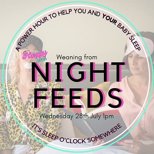 Happy Hour: Weaning from Night Feeds Wednesday 28th July 1pm