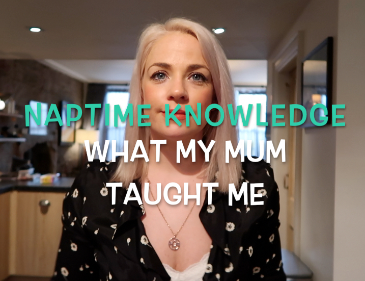 What My Mum Taught Me...