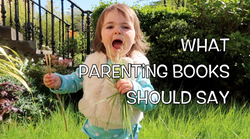 REAL Parenting Advice