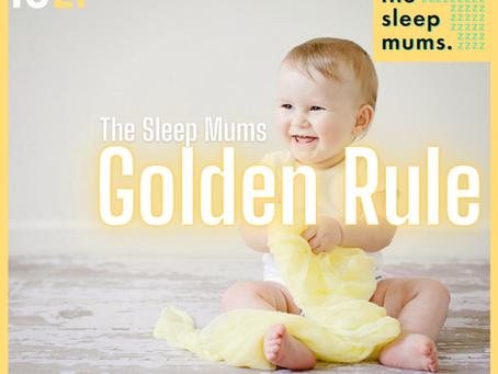 The Sleep Mums Golden Rule