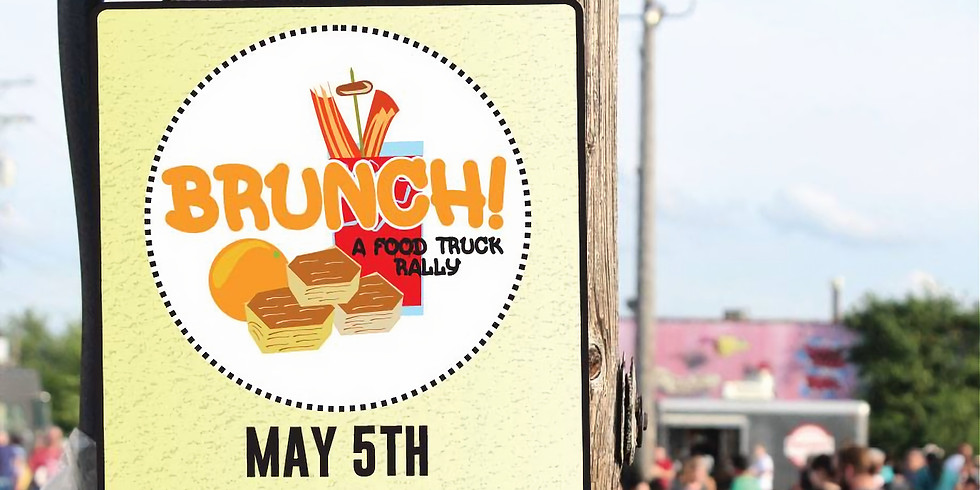 Brunch! A Food Truck Rally - May 5th