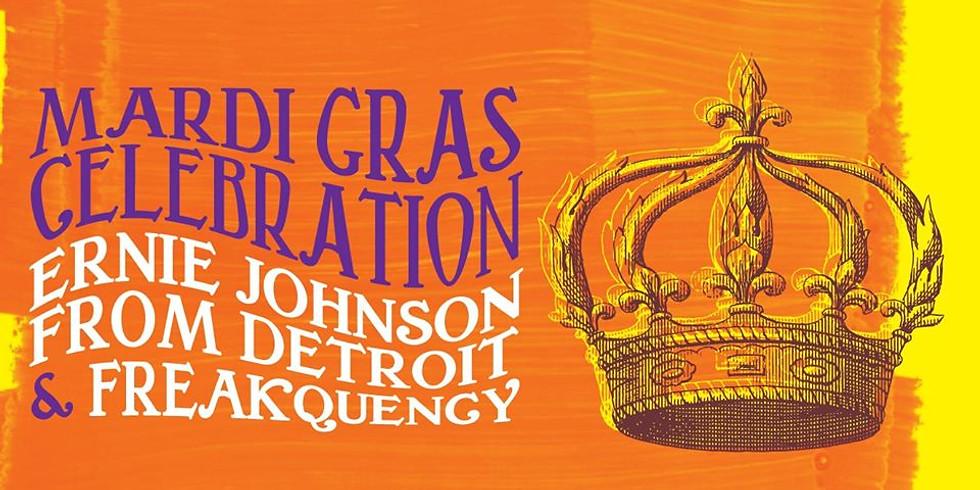 Mardi Gras Celebration: Ernie Johnson From Detroit & Freakquency
