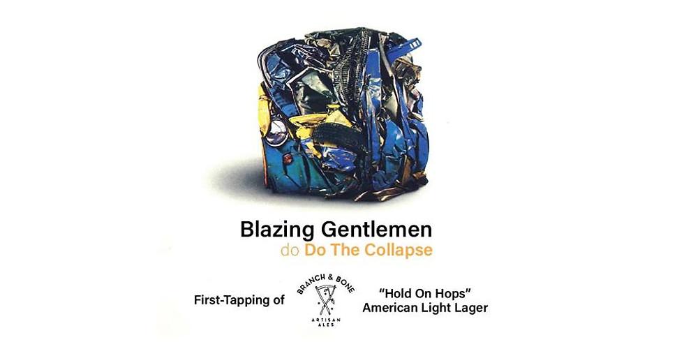 "Blazing Gentlemen do ""Do the Collapse"""