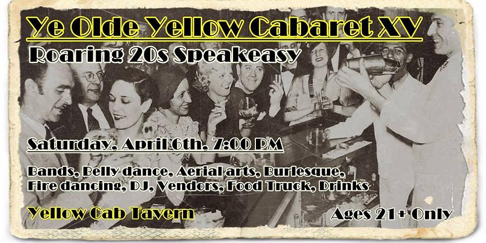 Ye Olde Yellow Cabaret XV - Roaring 20s Speakeasy
