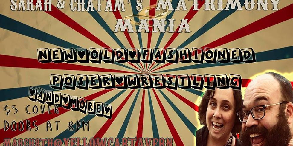 Sarah & Chatam's Matrimony Mania!