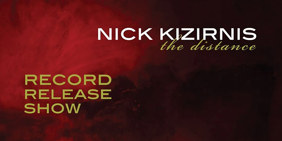 """Nick Kizirnis - """"The Distance"""" Record Release Show"""