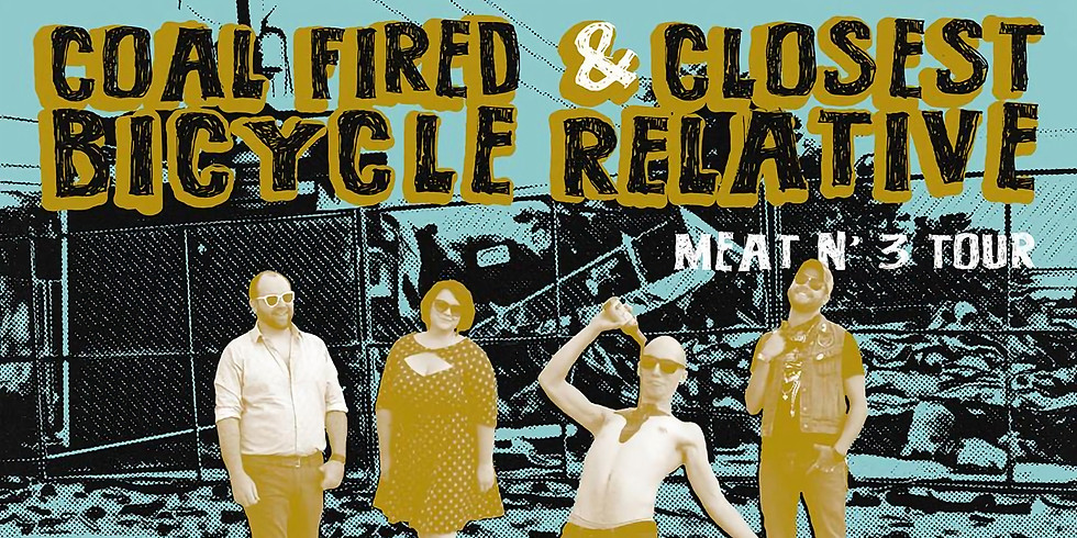 Coal Fired Bicycle/ Closest Relative/ TBA at Yellow Cab Tavern