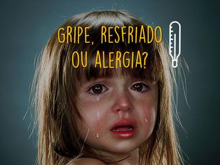 Gripe, resfriado ou alergia?