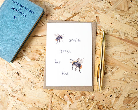 You're Gonna Bee Fine // Feel Better Card