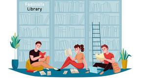 Feminista Library : รวมบทความน่าอ่านเกี่ยวกับแนวคิดเฟมินิสม์ ความเป็นเพศและเพศวิถี เดือนมี.ค-เม.ย 63