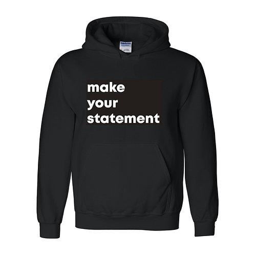 """make your statement"" hoodie"