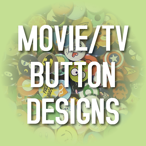 Movies & TV Pin-Back Buttons, Magnets or Keychains