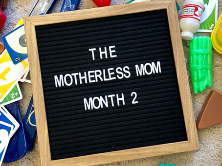 Pivoting - The Motherless Mom: Month 2
