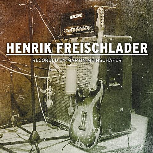 HENRIK FREISCHLADER Recorded by Martin Meinschäfer