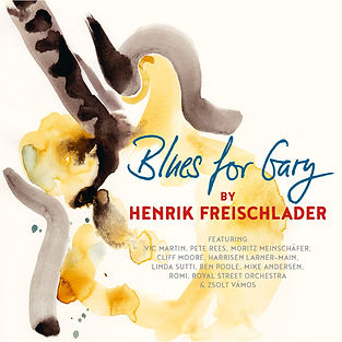 Blues for Gary by Henrik Freischlader Linda Sutti Joanne Kasner Vic Martin Pete Rees Cliff Moore