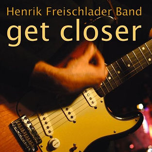 Henrik Freischlader Band Get closer