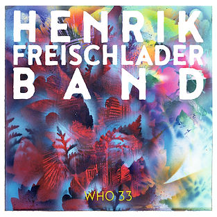 Henrik Freischlader WHO 33 limited vinyl edition