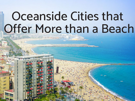 Oceanside Cities that Offer More than a Beach