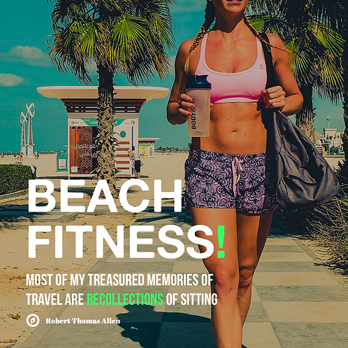 342 - Experience FITNESS at a new level! Exercise on the beach across the world.