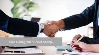 Cold Calling oder Social Selling? Oder doch lieber eine Empfehlung?