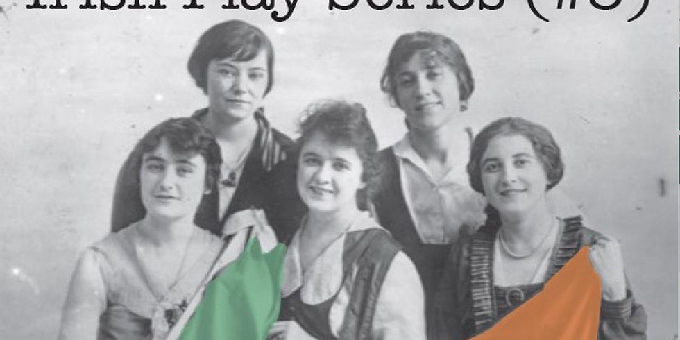 Irish Play Series #3: Dancing at Lughnasa