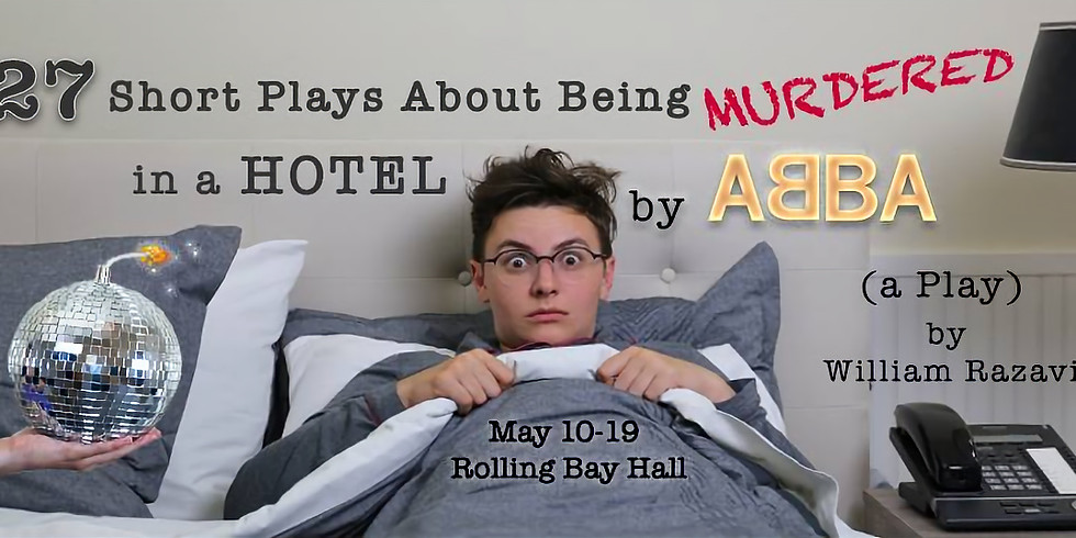 27 Short Plays About Being Murdered in a Hotel by ABBA: a Play