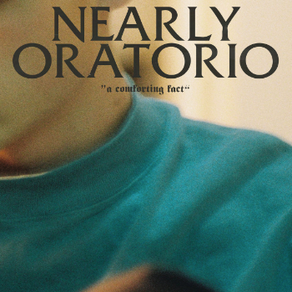 """An after thought of Nearly Oratorio's """"A Comforting Fact"""""""