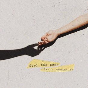 "KXA feat. Candice Lee release single, ""Feel The Same"""