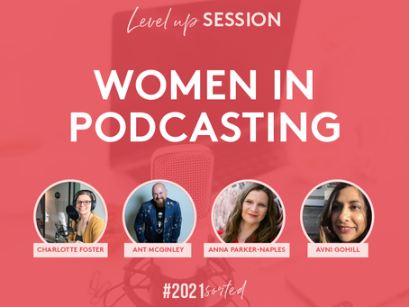 Women In Podcasting - Thoughts after speaking at 2021 Sorted