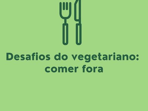 Dicas como comer fora, sendo vegetariano/vegano