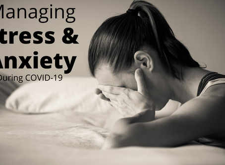 Managing Stress & Anxiety During COVID-19
