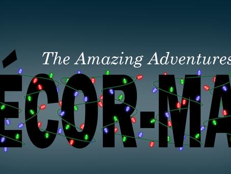 The Amazing Adventures of Décor-Man