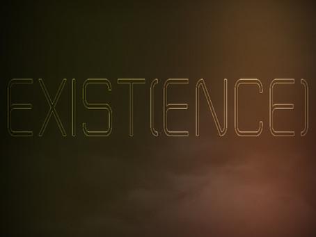 Exist(ence) - Part 4