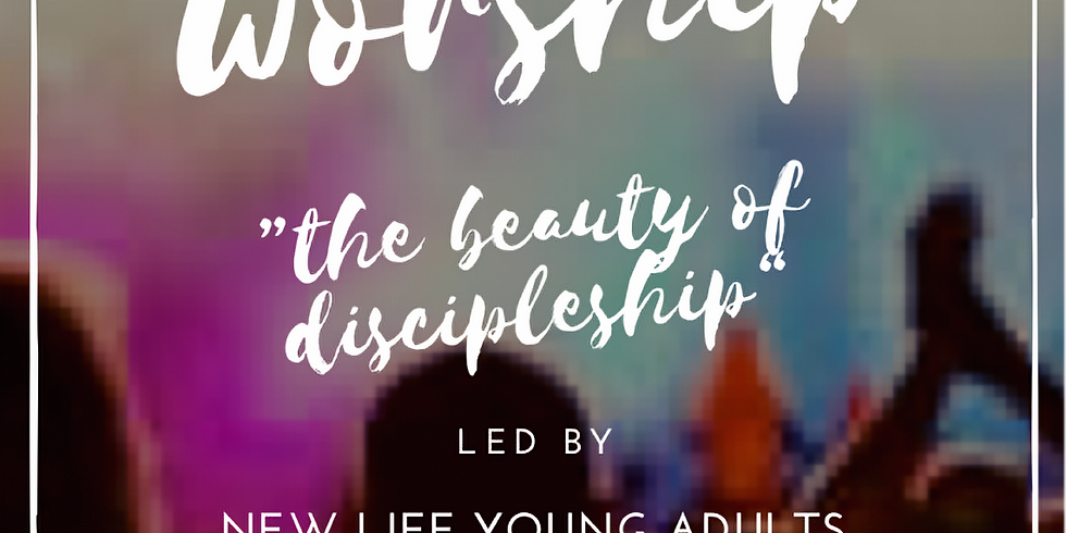 NEW DATE!  Worship Night - hosted by New Life Young Adults