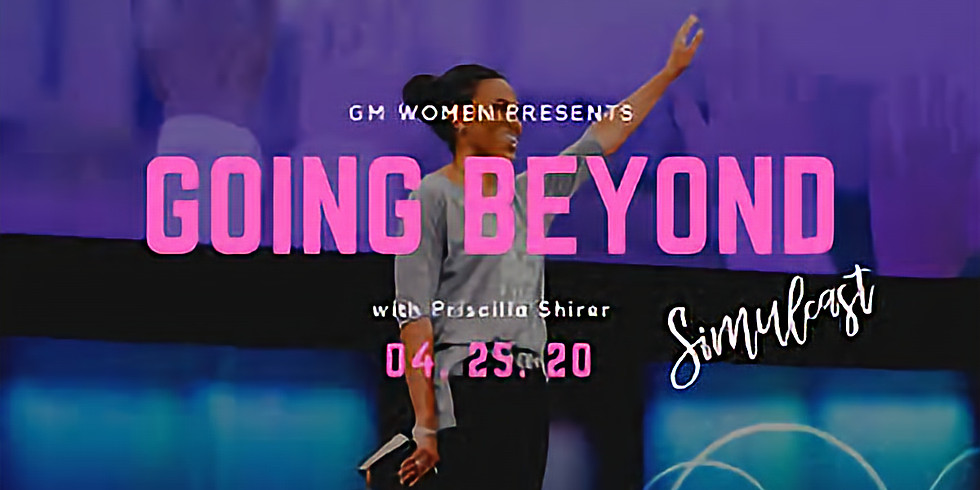Priscilla Shirer Going Beyond Live Simulcast
