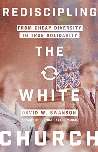 Rediscipling the White Church by David Swanson