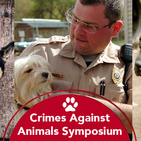 Crimes Against Animals Symposium - Law Enforcement Education