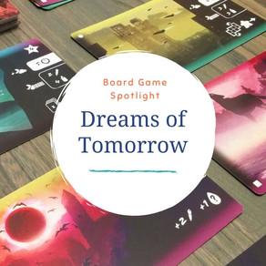 Board Game Spotlight: Dreams of Tomorrow