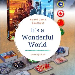 Board Game Spotlight: It's a Wonderful World