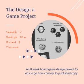 Design a Game Project: Design Rules & Pieces