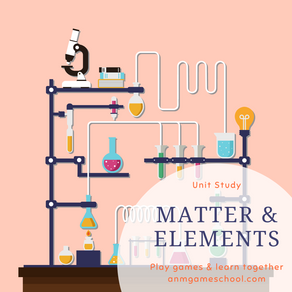 Matter & Elements: A Unit Study
