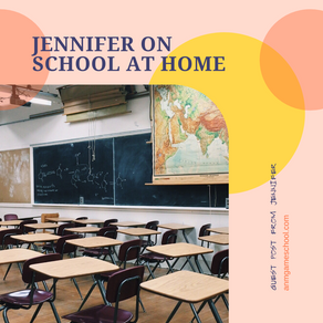 Jennifer on School at Home